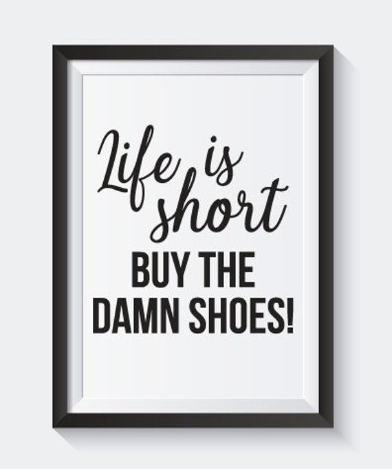 Life is short buy the shoes Printable Wall Art Digital   Etsy