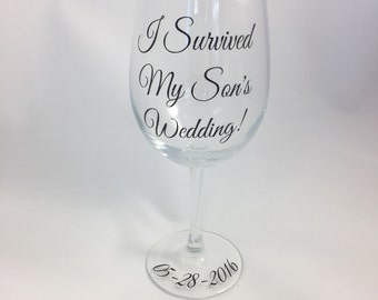 I Survived My Son's Wedding Wine Glass, I Survived My Sons Wedding Wine Glass, I Survived My Son's Wedding