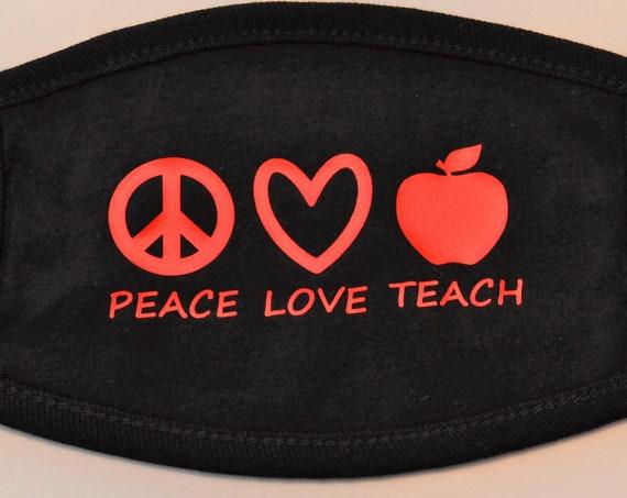 Peace Love Teach Teacher All Cotton Washable Adult Face Mask