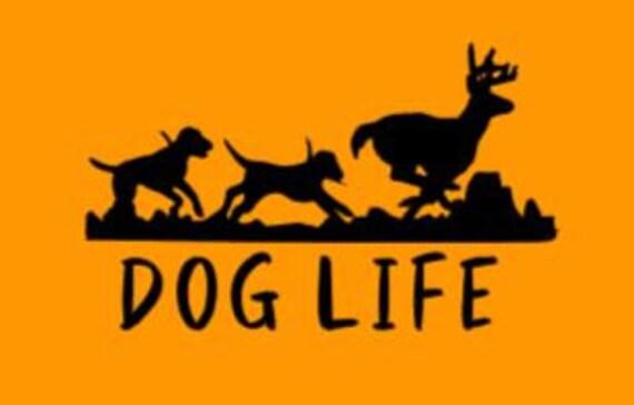 Dog Life Hounds Chasing Deer T-Shirt or Long Sleeve Shirt