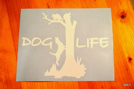 Coon Hunting Dog Life Hound Treed Coon Vinyl Decal