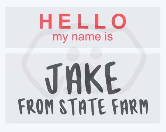 Jake from State Farm Name Tag SVG, PDF, PNG, eps, Digital Download Cut File for Cricut Silhouette