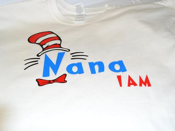 Cat in the Hat Dr. Seuss Nana Grandma Mimi I Am Shirt Cousin Aunt