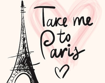 Amazing Art Print: Take me to PARIS. WALL ART Decor. Poster with the Eiffel Tower