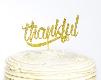 Thankful Cake Topper, Thanksgiving Cake Topper, Thanksgiving Topper, Thanksgiving Decor, Cake Topper, Glitter Cake Topper, Thanksgiving