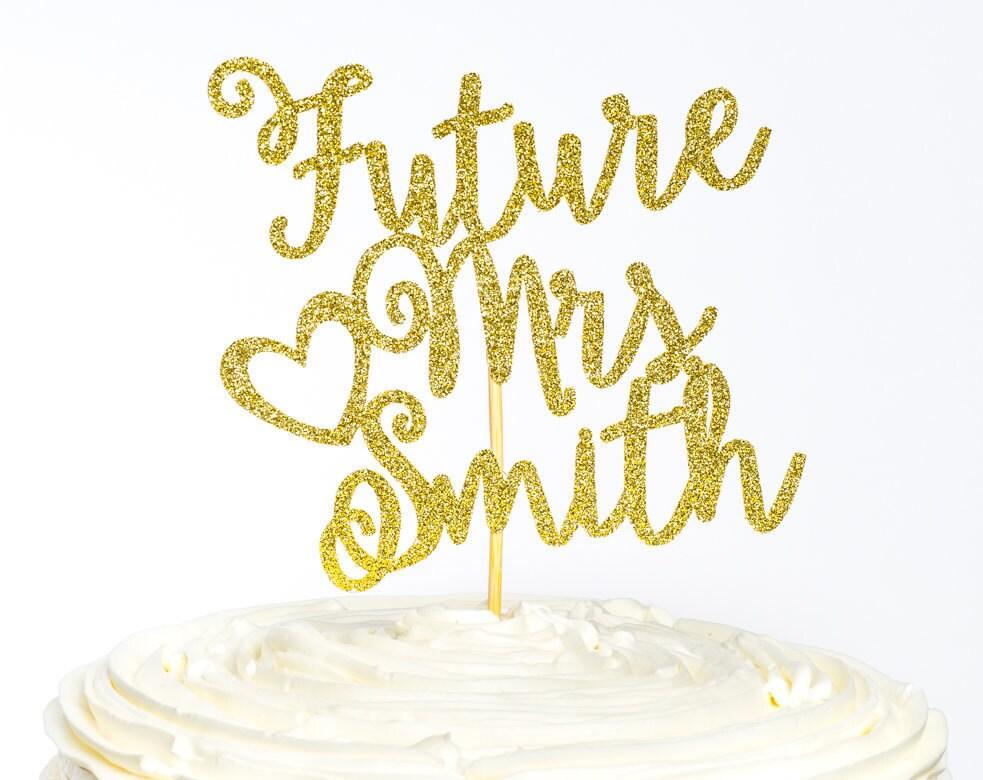 Future Mrs. Cake Topper Bachelorette Cake Topper Engagement | Etsy