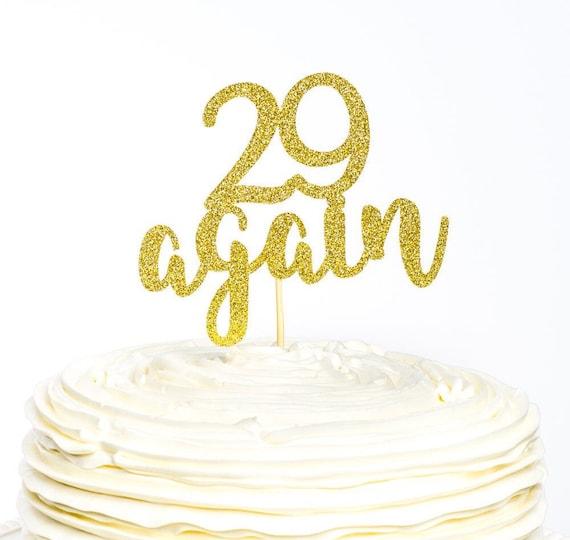 29 Again Cake Topper 29 Cake Topper Cake Topper Twenty Nine Etsy
