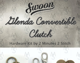 Glenda Convertible Clutch - Swoon Patterns - Swoon Hardware Kit - Glenda Hardware - Bag Hardware Kit - 2 Minutes 2 Stitch