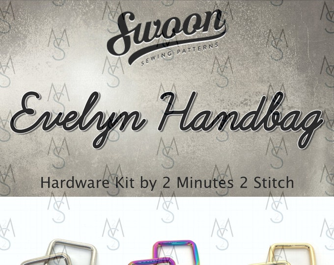 Evelyn Handbag - Swoon Patterns - Swoon Hardware Kit - Evelyn Hardware - Bag Hardware Kit - 2 Minutes 2 Stitch