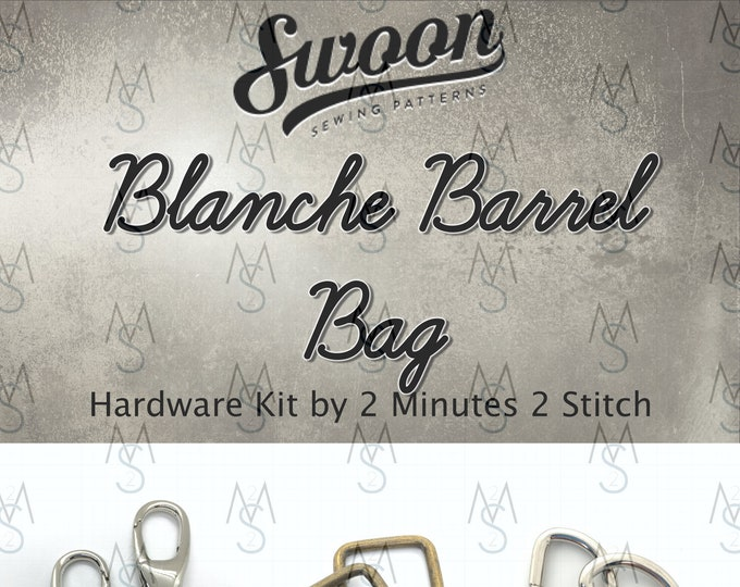 Blanche Barrel Bag - Swoon Patterns - Swoon Hardware - Blanche Hardware - Bag Making Hardware - 2 Minutes 2 Stitch