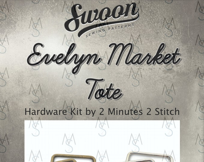Evelyn Market Tote - Swoon Patterns - Swoon Hardware Kit - Evelyn Hardware - Bag Hardware Kit - 2 Minutes 2 Stitch