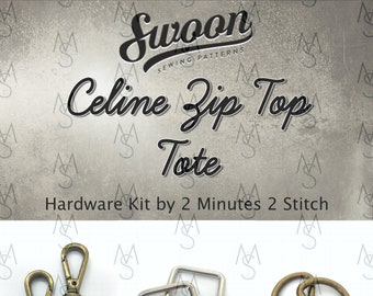 Celine Zip Top Tote - Swoon Patterns - Swoon Hardware Kit - Celine Hardware - Bag Hardware - 2 Minutes 2 Stitch