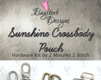 Sunshine Crossbody Pouch - Bagstock Designs - Bag Hardware Kit - Sunshine Hardware - Bagstock Hardware Kit - 2 Minutes 2 Stitch