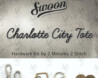 Charlotte City Tote - Swoon Patterns - Swoon Hardware Kit - Charlotte Hardware - Bag Hardware - 2 Minutes 2 Stitch