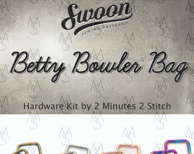 Betty Bowler Bag - Swoon Patterns - Swoon Hardware - Betty Hardware - Bag Making Hardware -  2 Minutes 2 Stitch