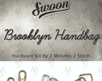 Brooklyn Handbag - Swoon Patterns - Swoon Hardware Kit - Bag Hardware - Brooklyn Hardware - 2 Minutes 2 Stitch