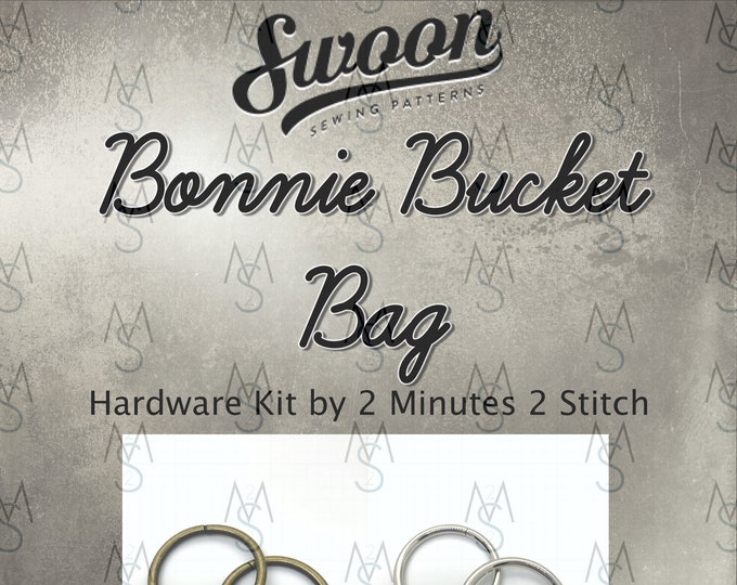 Bonnie Bucket Bag - Swoon Patterns - Swoon Hardware Kit - Bonnie Hardware - Bag Hardware - 2 Minutes 2 Stitch
