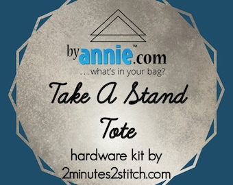 Take A Stand Tote - ByAnnie - Hardware Kit by 2 Minutes 2 Stitch