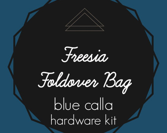 Freesia Foldover Bag - Blue Calla Hardware Kit - Swivel Clips, D-Rings
