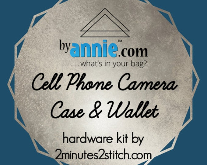 Cell Phone Camera Case & Wallet - ByAnnie - Hardware Kit by 2 Minutes 2 Stitch