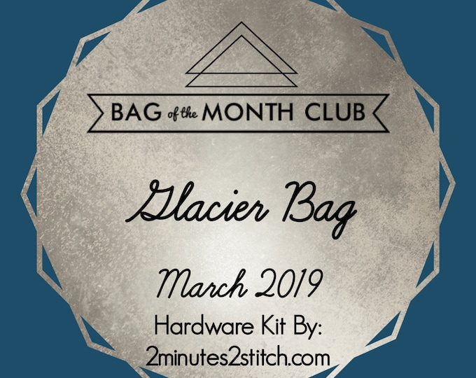 Glacier Bags - Bag of the Month Club - March 2019 Hardware Kit - Janelle MacKay of Emmaline Bags