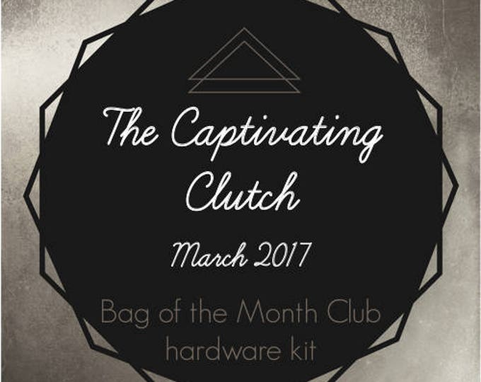 The Captivating Clutch Hardware Kit - Bag of the Month Club - March 2017 Hardware Kit