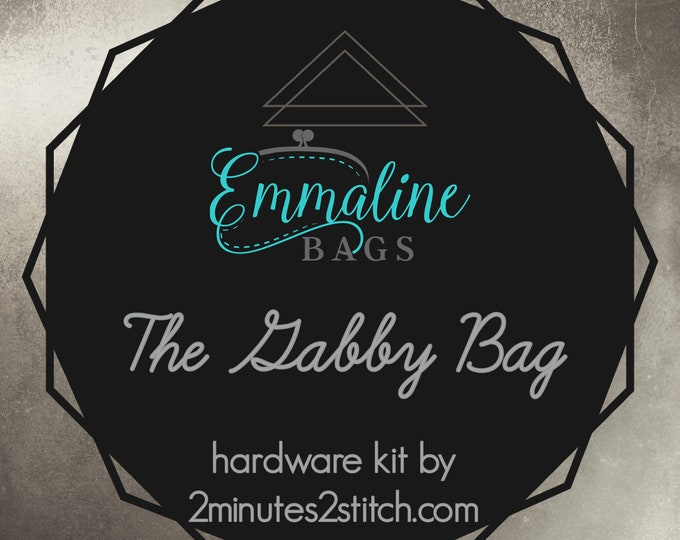 The Gabby Bag - Emmaline Bags - Hardware Kit by 2 Minutes 2 Stitch