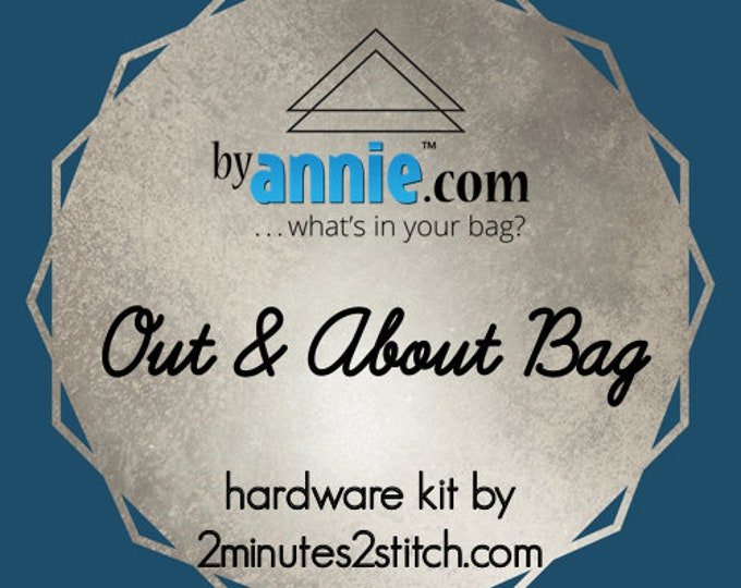 Out & About Bag - ByAnnie - Hardware Kit by 2 Minutes 2 Stitch