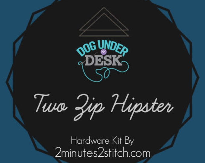 Two Zip Hipster - Dog Under My Desk Hardware Kit