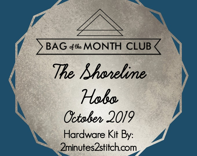 The Shoreline Hobo - Bag of the Month Club - October 2019 Hardware Kit - Erin Gilbey of Dog Under My Desk