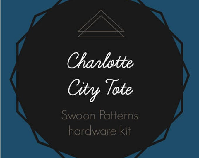 Charlotte City Tote - Swoon Hardware Kit