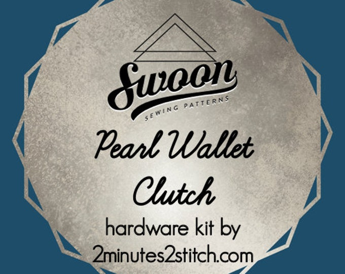 Pearl Wallet Clutch - Swoon Patterns - Hardware Kit by 2 Minutes 2 Stitch