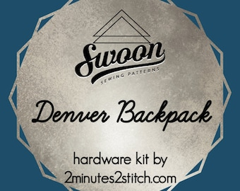 Denver Backpack - Swoon Patterns - Hardware Kit by 2 Minutes 2 Stitch