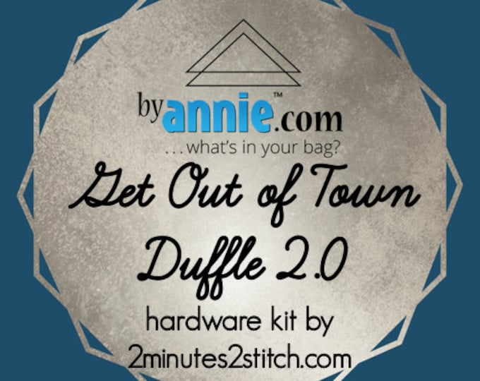 Get Out of Town Duffle 2.0 - ByAnnie - Hardware Kit by 2 Minutes 2 Stitch