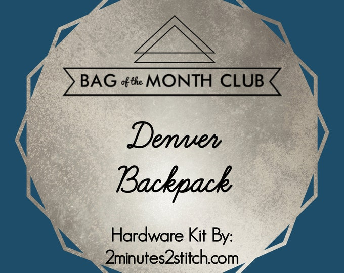 Denver Backpack - Bag of the Month Club - Swoon Patterns - 2018 Hardware Kit