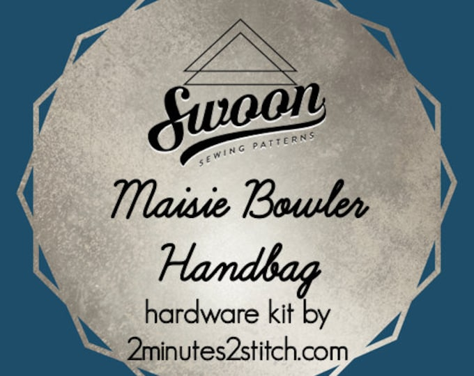 Maisie Bowler Handbag - Swoon Patterns - Hardware Kit by 2 Minutes 2 Stitch
