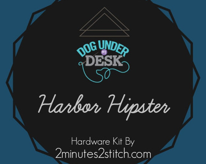 Harbor Hipster - Dog Under My Desk - Hardware Kit