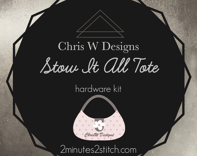 Stow It All Tote - Chris W Designs - Hardware Kit Only