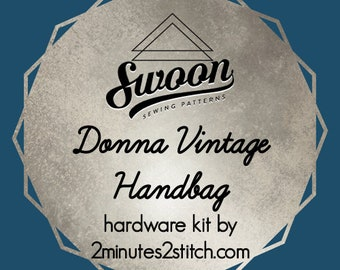 Donna Vintage Handbag - Swoon Patterns - Hardware Kit by 2 Minutes 2 Stitch