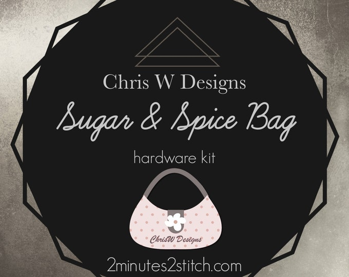 Sugar & Spice - Chris W Designs - Hardware Kit Only