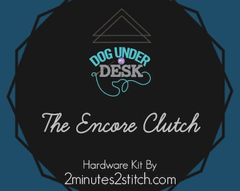 The Encore Clutch - Dog Under My Desk - Hardware Kit