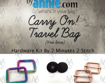 Carry On! Travel Bag (wide strap) - ByAnnie - Hardware Kit by 2 Minutes 2 Stitch