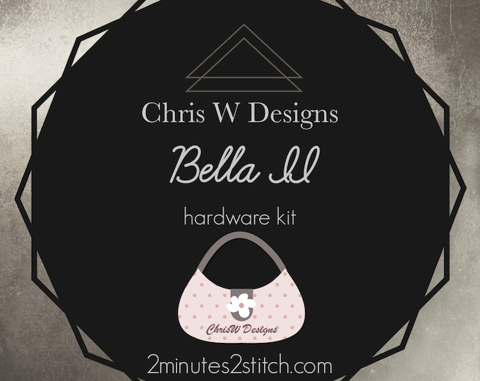 Bella II - Chris W Designs - Hardware Kit Only