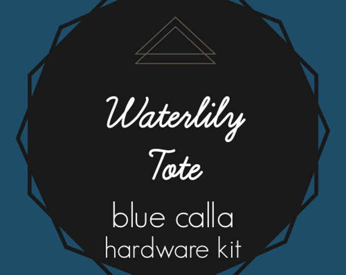 Waterlily Tote - Blue Calla Hardware Kit - Swivel Clips, D-Rings