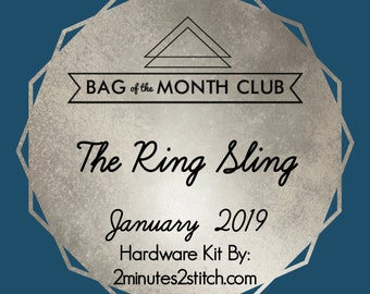 Bag of the Month Club - The Ring Sling - January 2019 Hardware Kit - Sewing Patterns by Mrs H