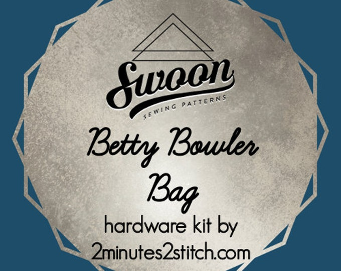 Betty Bowler Bag - Swoon Patterns - Hardware Kit by 2 Minutes 2 Stitch