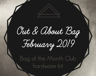 Bag of the Month Club - Out & About Bag - February 2019 Hardware Kit - ByAnnie