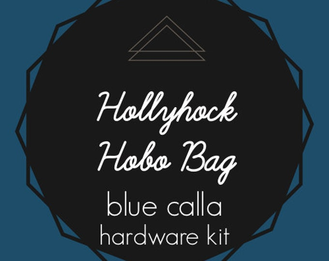 Hollyhock Hobo Bag - Blue Calla Hardware Kit - Swivel Clips, D-Rings