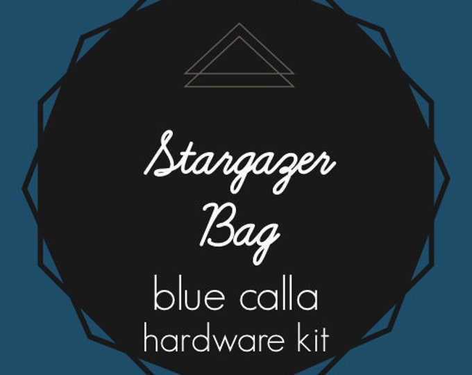 Stargazer Bag - Blue Calla - March 2018 Hardware Kit
