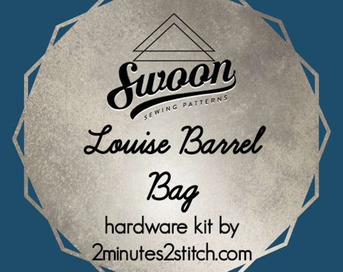Louise Barrel Bag - Swoon Patterns - Hardware Kit by 2 Minutes 2 Stitch